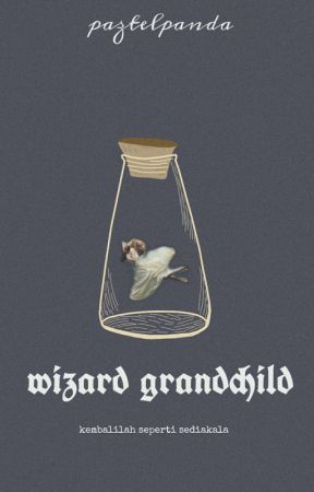 [ Wizard Grandchild ] | A Story From Foreign by paztelpanda