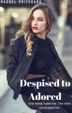 Despised to Adored by Rachel_Nichole