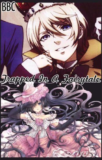 Trapped In A Fairytale (Black Butler, CielxAlois [Cielois], yaoi)