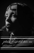 please don't still love me by blohshisbae
