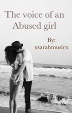 The voice of an abused girl by xsarahmusicx