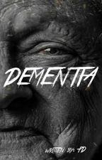 Dementia by Agelast_78