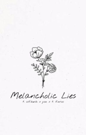 Melancholic Lies by tteokbokki_cheesy
