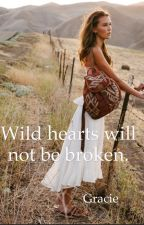 Wild hearts will not be broken by sunshinekisses77