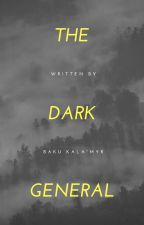 The Dark General by BakuKalamyr