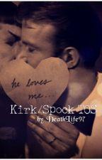 He Loves Me - Kirk/Spock TOS by DeathLife97