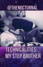 Technicalities: My Step-Brother (boyxboy) by TheNocturnal