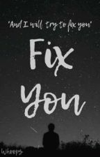 Fix You by Prissy_Peaches