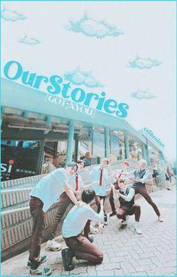 Đọc truyện [GOT7 x You] OUR STORIES