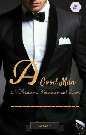A Good Man (REPOST)  by Fara_Salfatah
