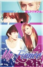 My Fiance [EXO-Sehun Fanfic/Completed] by Channa_Yeollie