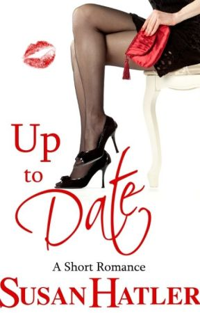 Up to Date (Better Date than Never, Book #8) by SusanHatler
