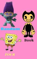 Random Book Four by -Kira_the_Confused-