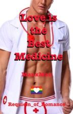 Love is the Best Medicine (Manxboy) ***COMING SOON!!!*** by Requiem_of_Romance
