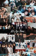 Let's Go Home (a one direction fanfic)  by _one1Ddirection_