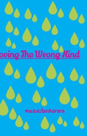 Loving The Wrong kind by mazviitanherera
