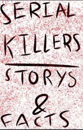 serial killers story's and facts  by willdip_billdip