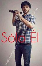 Solo Él (EDITANDO) by RobSparkles