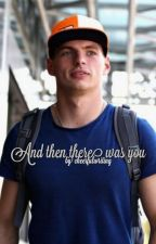 And then there was you [Max Verstappen] by cheerfulwriting