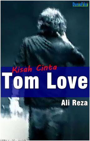 Kisah Cinta Tom Love by duniafiksi