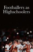 Footballers as highschoolers by sadiomanes