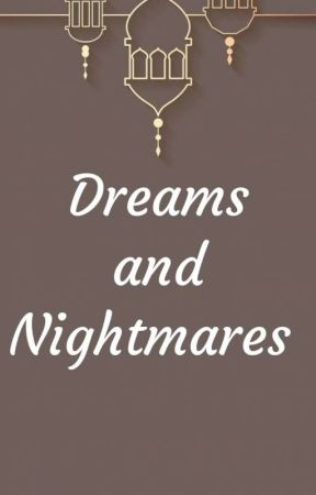 My Nightmares and Dreams  by _yin_yang_94_