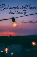 Bad People Don't Have Bad Hearts. by Sivanik06