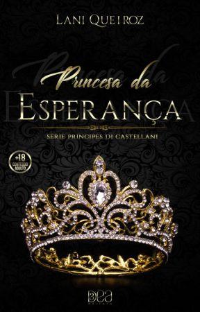 PRINCESA DA ESPERANÇA Série Príncipes Di Castellani by Laniqueiroz