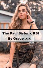 The Paul sister x KSI by Grace_xix