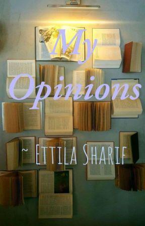 My Opinions by EttilaSharif