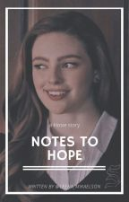 Notes to Hope - hosie by leena_mikaelson