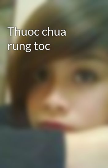 Thuoc chua rung toc