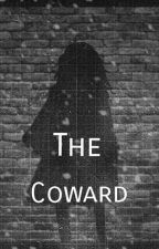 The Coward by helplessghost