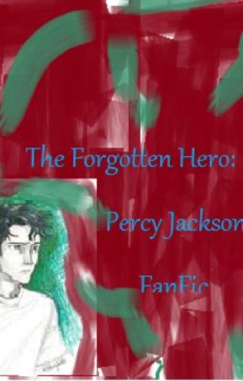 The Forgotten Hero: A Percy Jackson Fiction