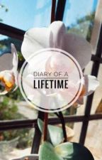 Diary Of A Lifetime by justcallmemiss27