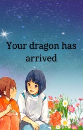 Spirited Away 2 Your Dragon Has Arrived ʏᴏᴜ ᴄᴀᴍᴇ ʙᴀᴄᴋ Wattpad