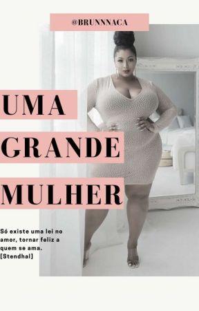 Uma grande Mulher by Brunnnaca