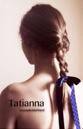 Tatianna (Starting 2015) by iwannaholdurhand