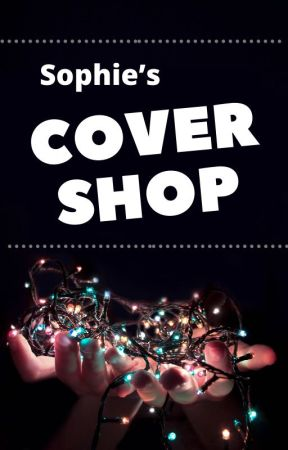 Sophie's Cover Shop (CLOSED NOW) by _niall1309_horan