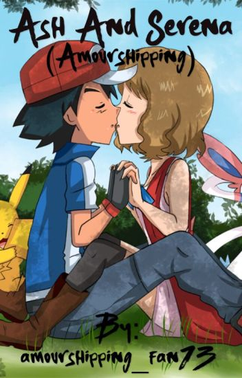 Ash And Serena(Amourshipping)