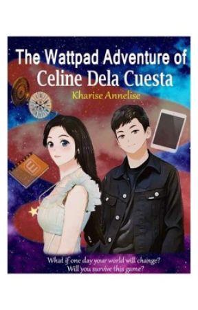 The Wattpad Adventure of Celine Dela Cuesta by 09274961737abcd