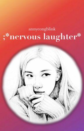 *𝐧𝐞𝐫𝐯𝐨𝐮𝐬 𝐥𝐚𝐮𝐠𝐡𝐭𝐞𝐫* by annyeongblinkeu