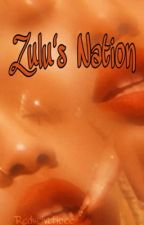 Zulu's Nation by redvelveticee