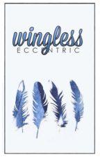 Wingless by _eccentric_