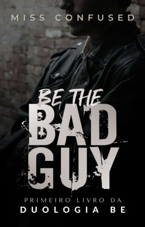 Be the Bad Guy #1 by MissConfused_