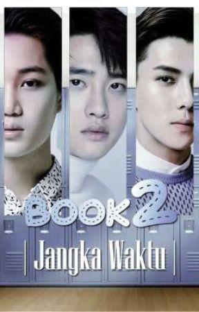 Jangka Waktu [BOOK 2] by Noona12_