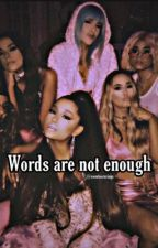 Words are not enough by sweetenersrings
