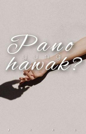 Pa'no yung Hawak? by Bugtongrickson24