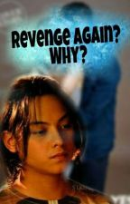 REVENGE AGAIN?  WHY ? (Book 2 Of The Revenge) by Seriousblack_