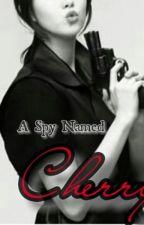A spy named Cherry by ligiya64